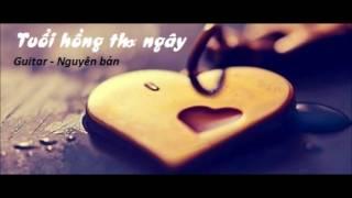 Tuoi hong tho ngay|guitar version| Hot music 2017