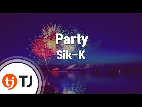 [TJ노래방] Party - Sik-K(Feat.크러쉬) / TJ Karaoke