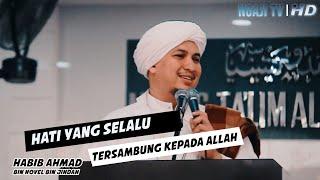 Download Mp3 Hati Yang Selalu Tersambung Kepada Allah    Habib Ahmad Bin Novel Bin Jindan