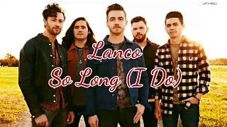Lanco - So Long (I Do) (Lyrics)