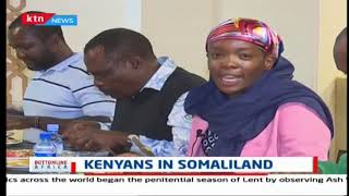 Understanding Somaliland: Kenyans in Somaliland   Bottomline Africa