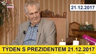 TÝDEN S PREZIDENTEM u J. Soukupa. 21.12.2017