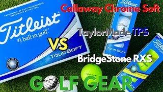 Titleist Tour Soft vs Callaway ChromeSoft, Taylormade TP5, and Bridgestone RXS
