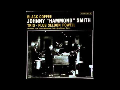 "Johnny ""Hammond "" Smith    Black Coffee"