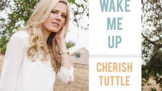 Avicii Wake Me Up Cherish Tuttle Cover