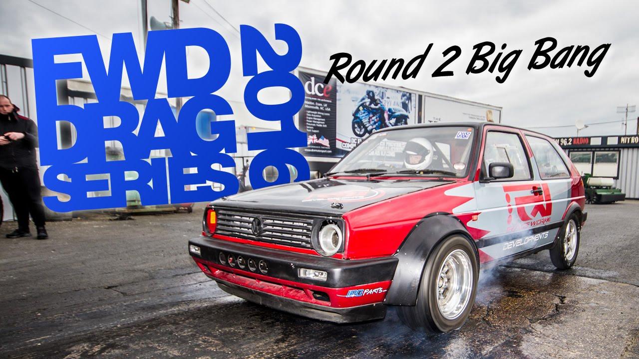 Round 2 2016 FWD Drag Series - Big Bang