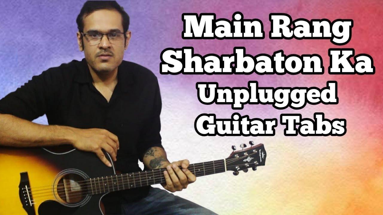 Main Rang Sharbaton Ka - Atif Aslam | Unplugged Guitar Tabs with Free Backing Track