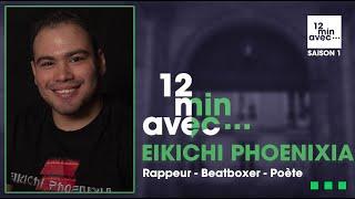12 min avec - EIKICHI PHOENIXIA