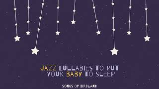 Baby Jazz - Relax and Sleep - Jazz Lullabies for bedtime