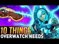 10 Things Overwatch REALLY Needs