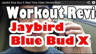 Jaybird Blue Bud X Real Time Video Review from a Personal Trainer Working out and Running
