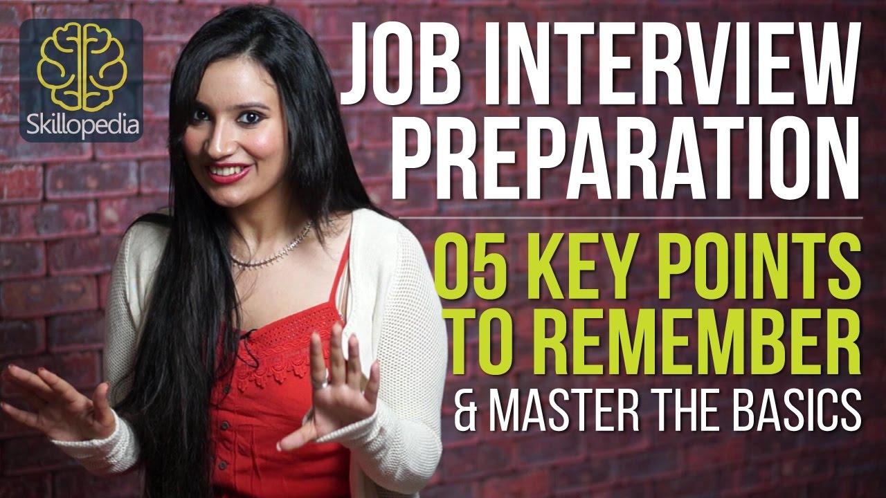 Job Interview Preparation   5 Key Points To Remember (Job Interview Skills  Questions U0026 Answers)   YouTube