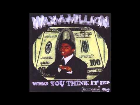 Wax A Million Aint Got No Panties On