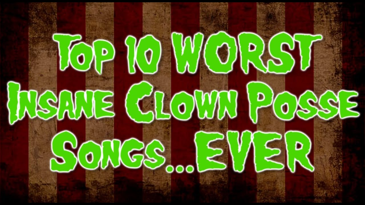 Icp Albums And Songs List Good the worst insane clown posse songsever - youtube
