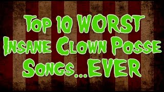 The WORST Insane Clown Posse Songs...EVER