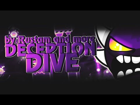 Geometry Dash - Deception Dive by Rustam & more [EXTREME DEMON]