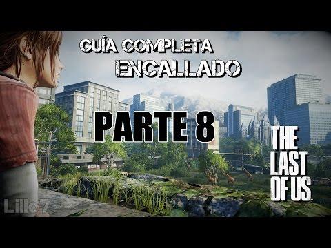 The Last of Us™ Guía Completa // Dificultad Encallado-Realista // En Español // Parte 8 // DeChispa