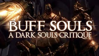 Buff Souls: A Dark Souls Commentary and Critique