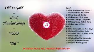 """Old Is Gold - Hindi Jhankar Songs - Vol  05  """"Dil"""" Superhit Old Songs सदाबहार पुराने नग़मे"""