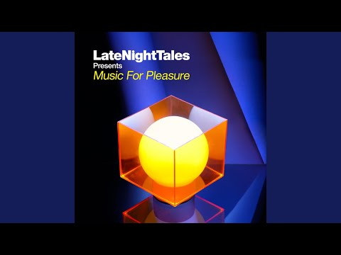 Late Night Tales: Music for Pleasure (Continuous Mix)