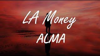 ALMA - LA Money ( Lyrics )
