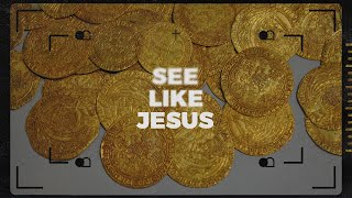 See Like Jesus - Week Four | Pastor Chris Morante