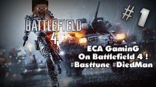 [Battlefield 4 PC] Point de vue sur le jeu ! | Basttune et DiedMan !