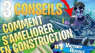 COMMENT S'AMÉLIORER EN CONSTRUCTION SUR FORTNITE - 3 CONSEILS ( TUTO CONSTRUCTION )