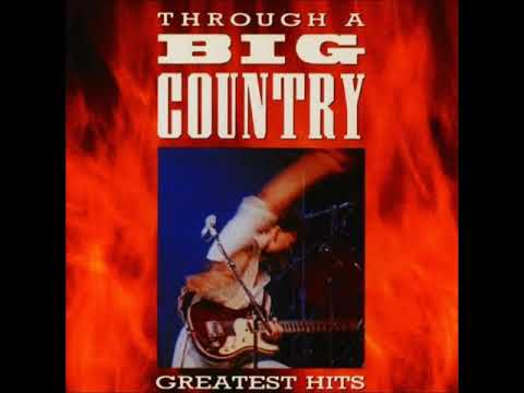 Through A Big Country - Greatest Hits