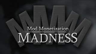 Mod Monetization Madness