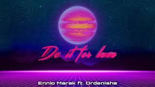Ennio Marak - Do it for love   ft. Ordenisha Marak   Synthwave.
