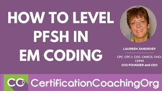 How to Level PFSH in EM Coding | EM Coding Tips