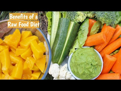 Benefits of a RAW FOOD Diet | Why Raw? Better than Cooked Foods?