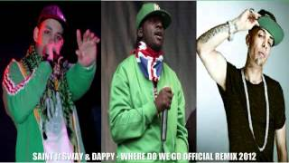 SAINT ft. DAPPY & SWAY - Where Do We Go #OFFICIAL REMIX 2012