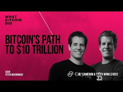 Bitcoin's Path to $10 Trillion with Cameron \u0026 Tyler Winklevoss