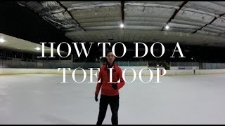 HOW TO DO A TOE LOOP | FIGURE SKATING ❄️❄️