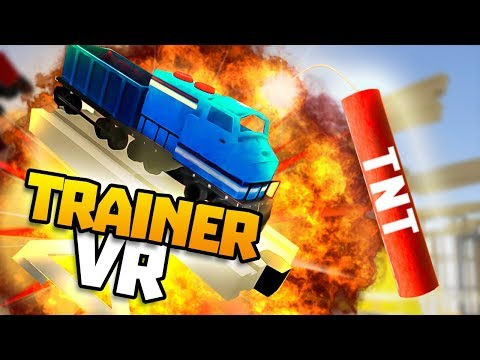 EXPLODING TRAINS WITH TNT! New Update - TrainerVR - Train Building VR Game - VR HTC Vive Gameplay