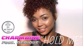👏 CHARMAINE Feat. DERIQUE 👏 ❝ HOLD ME ❞ Dance Hall / R&B / Pop Prod by M.Fasol