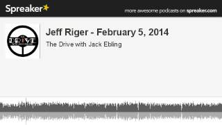 Jeff Riger - February 5, 2014 (made with Spreaker)