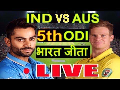 LIVE - India Vs Australia 5th ODI Match Live Streaming - IND Won by 7 WKTS
