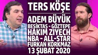 Ters Köşe - Kaan Kural ve Erman Özgür | 13 Şubat 2020