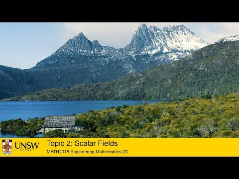 MATH2018 - Introduction to Topic 2 - Scalar Fields