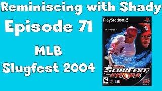 Reminiscing with Shady: Episode 71 - MLB Slugfest 2004