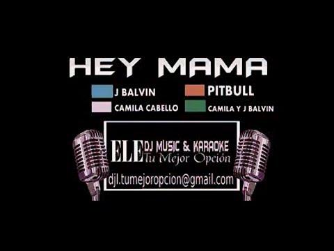 J Balvin, Pitbull y Camila Cabello   Hey Mama KARAOKE Ele DJ DEMO