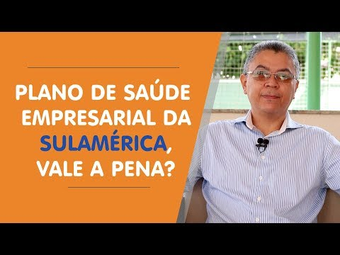 PLANO DE SAÚDE EMPRESARIAL DA SULAMÉRICA, VALE A PENA?