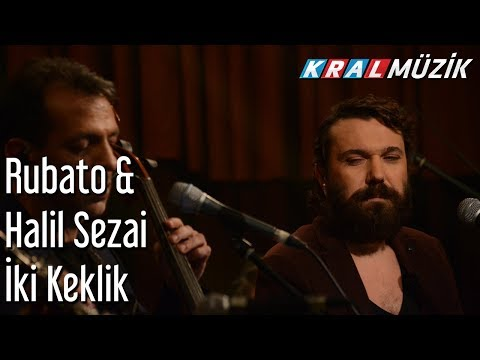 İki Keklik - Rubato & Halil Sezai