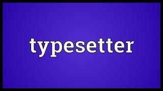 Typesetter Meaning