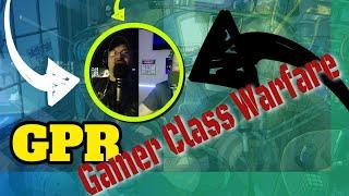 GPR – Gamer Class Warfare and Fart Rockets