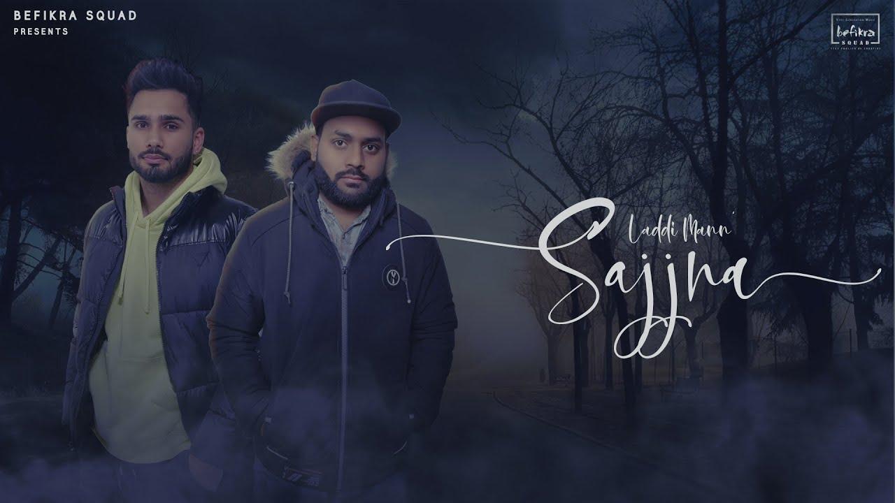 Latest Punjabi Songs 2021 | Sajjna | Laddi Mann | Intoxy | Befikra Squad