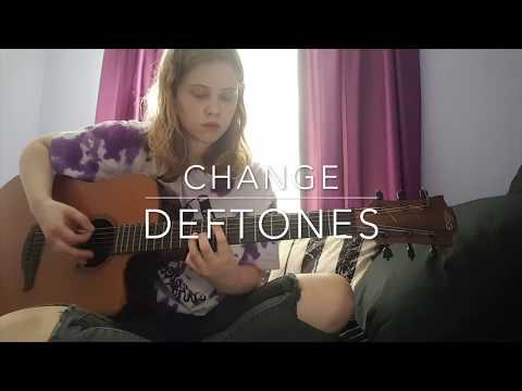 Change (In the House of Flies) - Deftones Cover